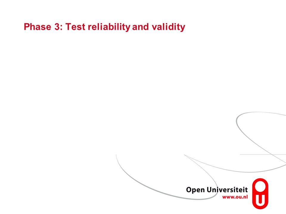 Phase 3: Test reliability and validity