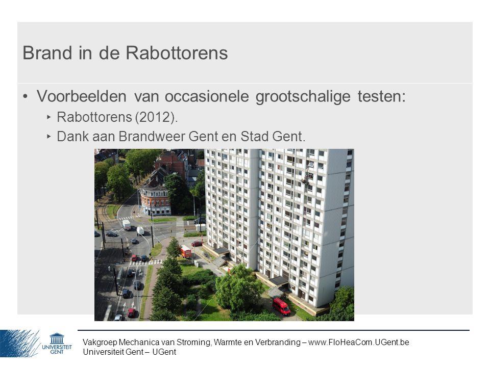 Vakgroep Mechanica van Stroming, Warmte en Verbranding – www.FloHeaCom.UGent.be Universiteit Gent – UGent Brand in de Rabottorens Voorbeelden van occa