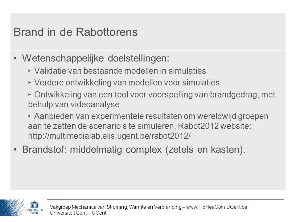 Vakgroep Mechanica van Stroming, Warmte en Verbranding – www.FloHeaCom.UGent.be Universiteit Gent – UGent Brand in de Rabottorens Wetenschappelijke do