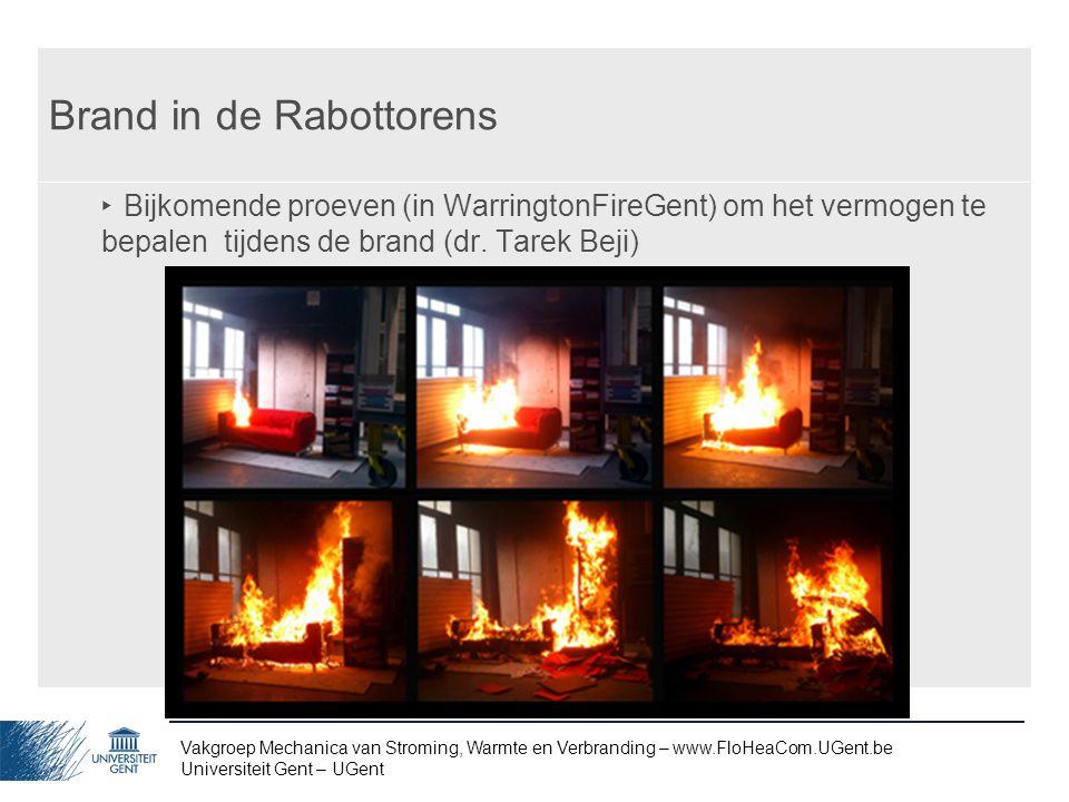 Vakgroep Mechanica van Stroming, Warmte en Verbranding – www.FloHeaCom.UGent.be Universiteit Gent – UGent Brand in de Rabottorens ‣ Bijkomende proeven