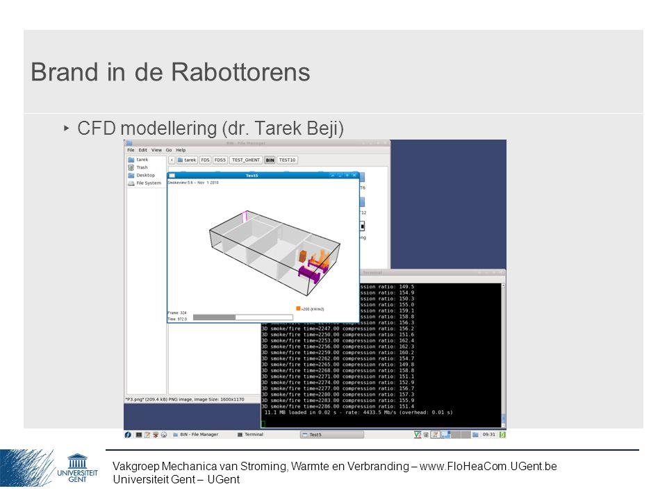 Vakgroep Mechanica van Stroming, Warmte en Verbranding – www.FloHeaCom.UGent.be Universiteit Gent – UGent Brand in de Rabottorens ‣ CFD modellering (d