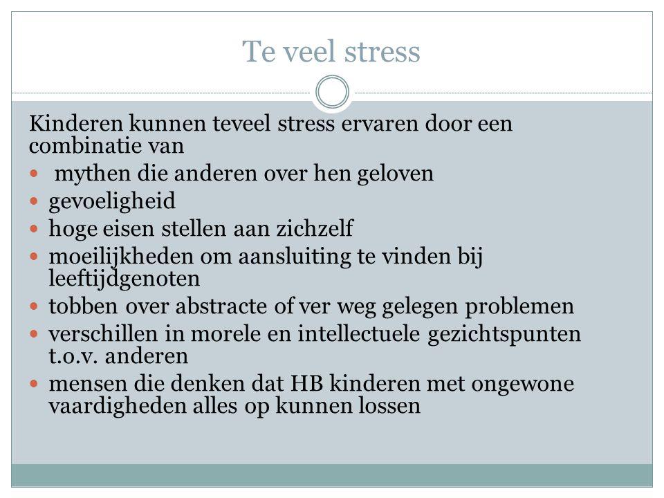 Te veel stress Kinderen kunnen teveel stress ervaren door een combinatie van mythen die anderen over hen geloven gevoeligheid hoge eisen stellen aan z