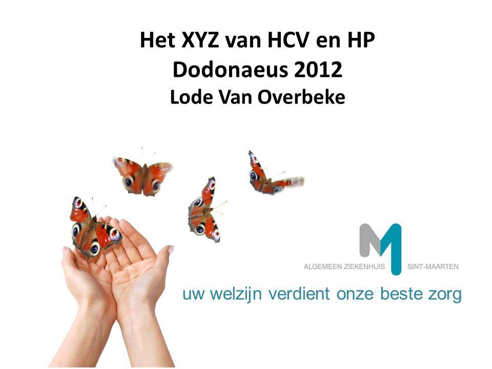 uw welzijn verdient onze beste zorg Het XYZ van HCV en HP Dodonaeus 2012 Lode Van Overbeke