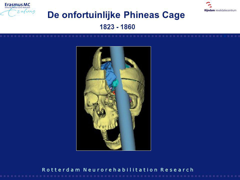 R o t t e r d a m N e u r o r e h a b i l i t a t i o n R e s e a r c h De onfortuinlijke Phineas Cage 1823 - 1860