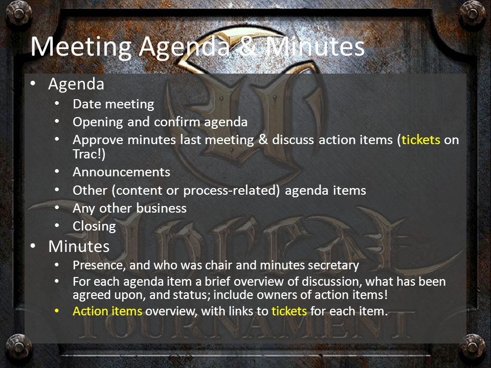 Meeting Agenda & Minutes Agenda Date meeting Opening and confirm agenda Approve minutes last meeting & discuss action items (tickets on Trac!) Announc