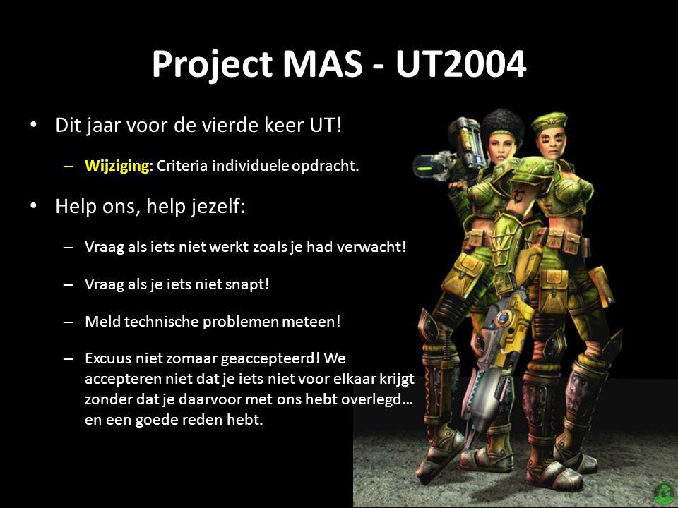 Project MAS - UT2004 Dit jaar voor de vierde keer UT.