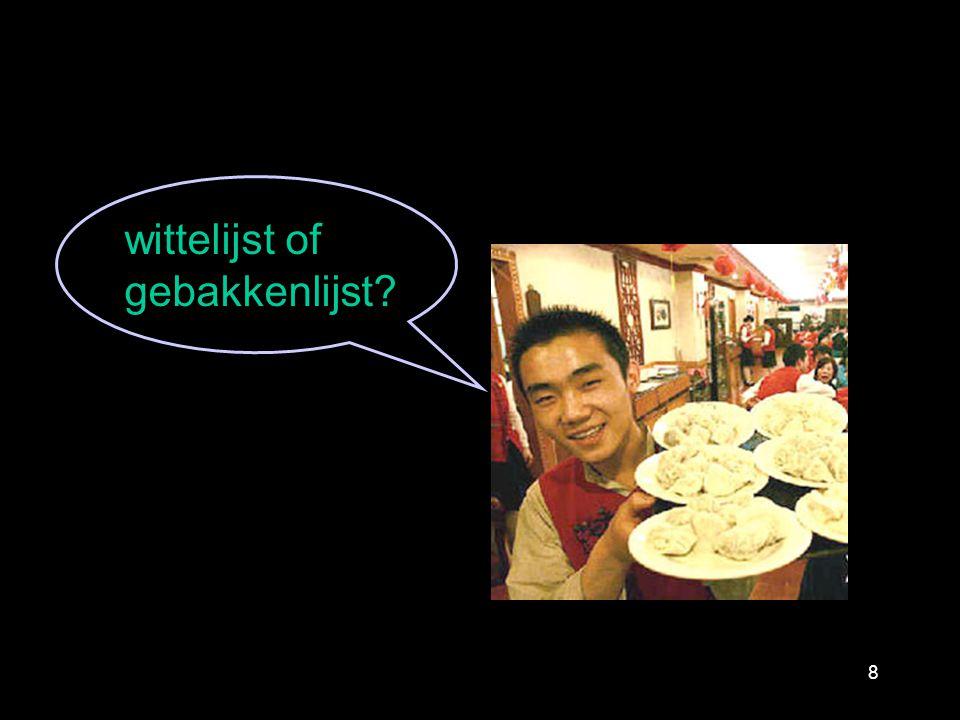 8 wittelijst of gebakkenlijst?