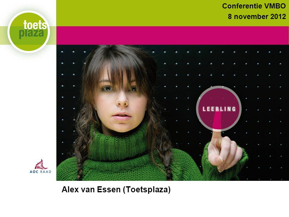 Expertiseteam ToetsenbankConferentie VMBO 8 november 2012 Alex van Essen (Toetsplaza)