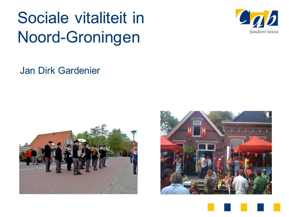 Sociale vitaliteit in Noord-Groningen Jan Dirk Gardenier