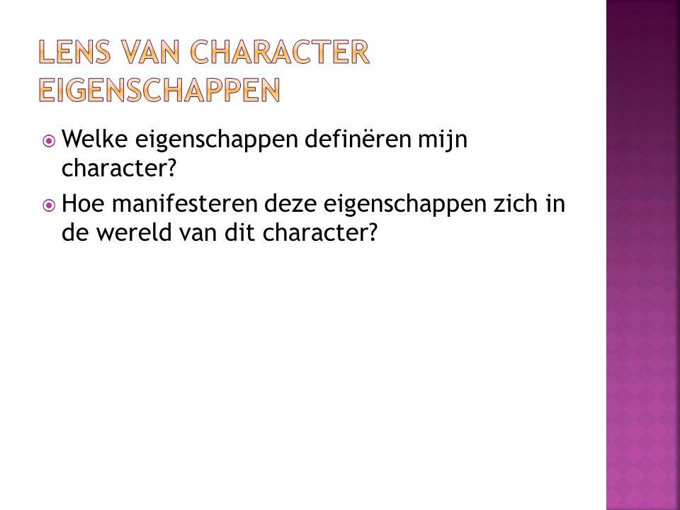  Welke eigenschappen definëren mijn character.