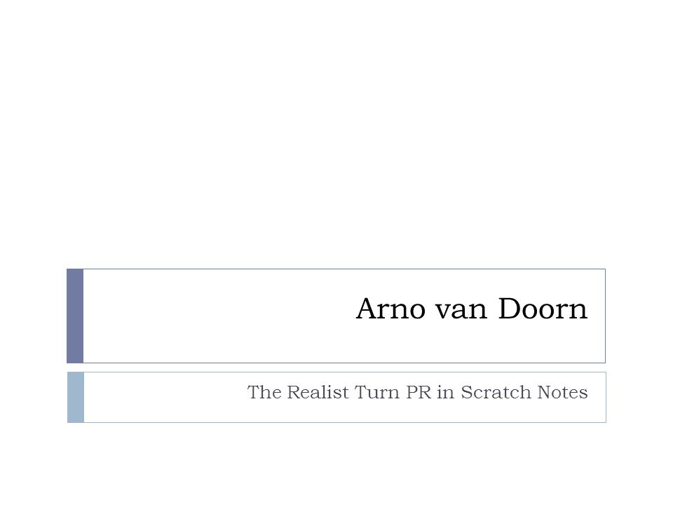 Arno van Doorn The Realist Turn PR in Scratch Notes