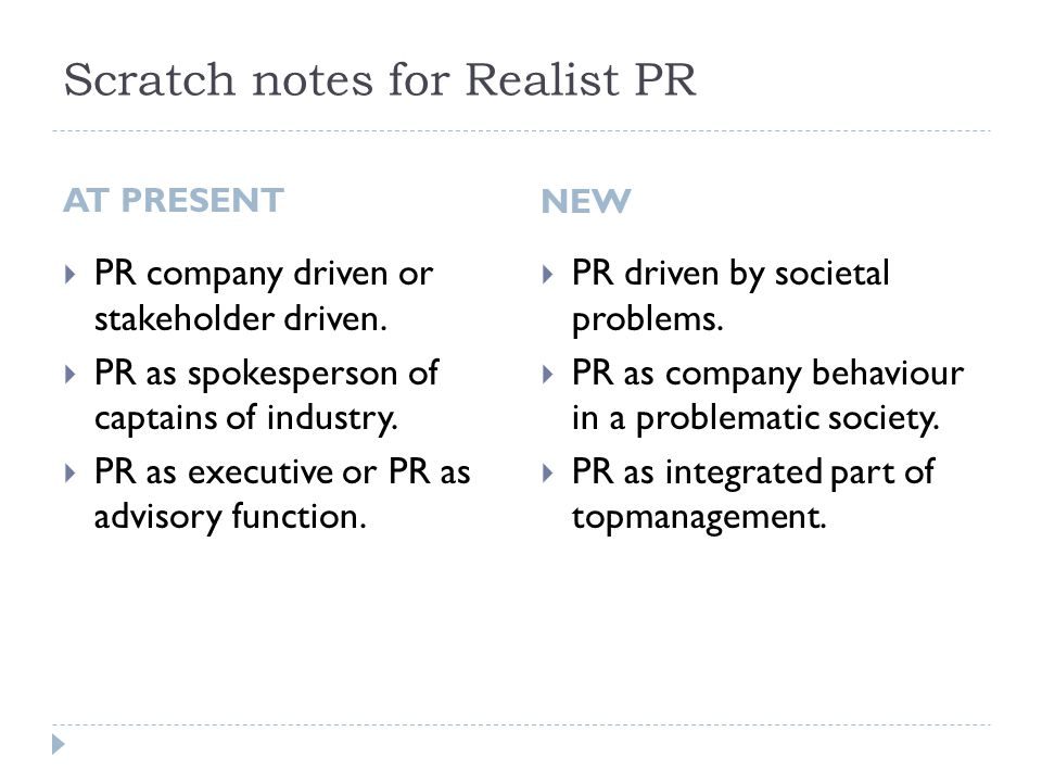 Scratch notes for Realist PR AT PRESENT  PR company driven or stakeholder driven.