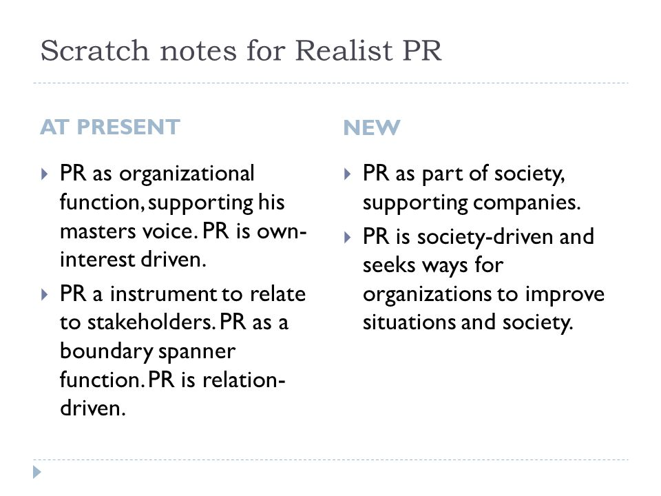 Scratch notes for Realist PR AT PRESENT  PR as organizational function, supporting his masters voice.
