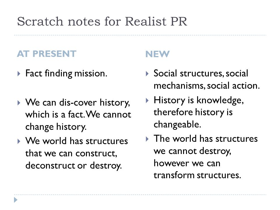 Scratch notes for Realist PR AT PRESENT  Social relations belong to the domain of feelings and consciousness.