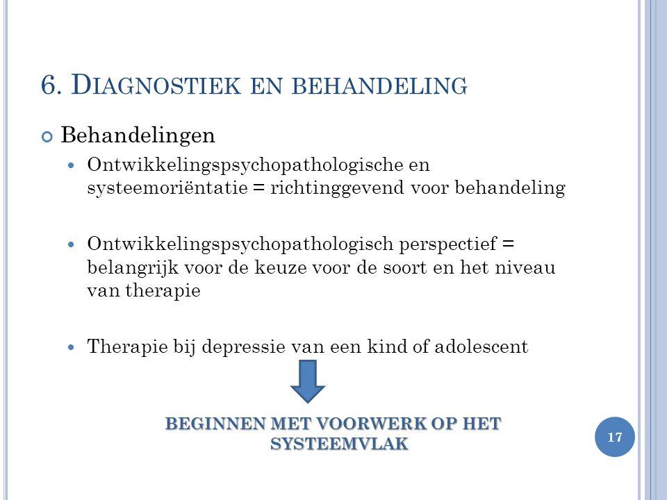 Behandelingen Ontwikkelingspsychopathologische en systeemoriëntatie = richtinggevend voor behandeling Ontwikkelingspsychopathologisch perspectief = be