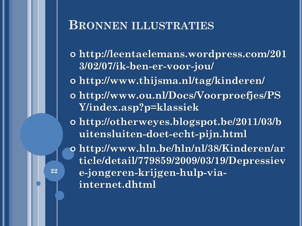 B RONNEN ILLUSTRATIES 22 http://leentaelemans.wordpress.com/201 3/02/07/ik-ben-er-voor-jou/ http://www.thijsma.nl/tag/kinderen/ http://www.ou.nl/Docs/