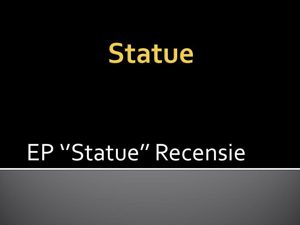 EP ''Statue'' Recensie