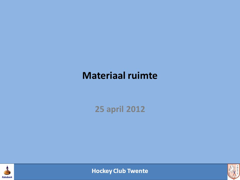 Hockey Club Twente Materiaal ruimte 25 april 2012