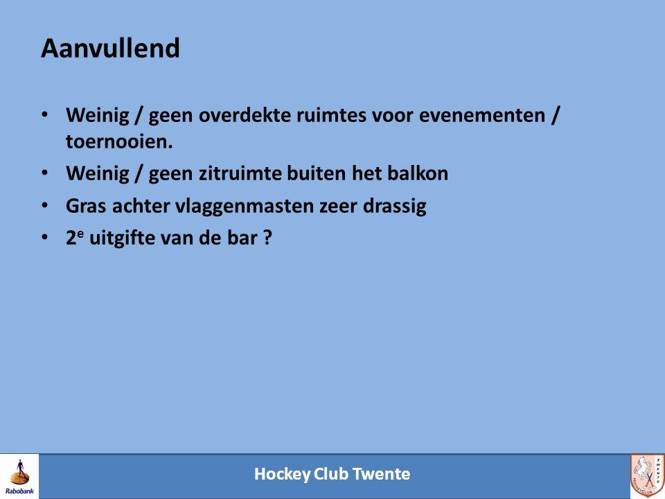 Hockey Club Twente Aanvullend Weinig / geen overdekte ruimtes voor evenementen / toernooien. Weinig / geen zitruimte buiten het balkon Gras achter vla