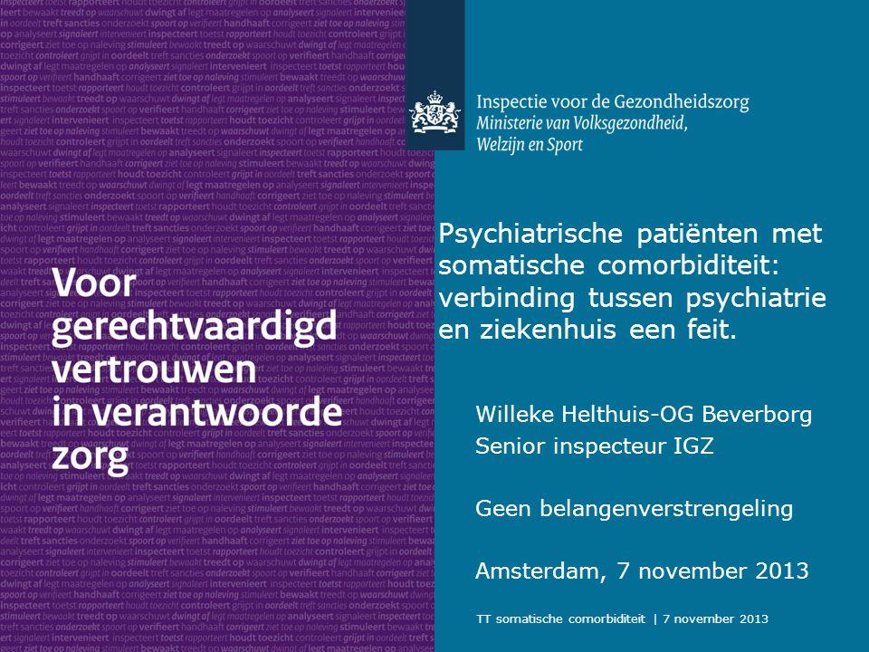 TT somatische comorbiditeit | 7 november 2013 Psychiatrische patiënten met somatische comorbiditeit: verbinding tussen psychiatrie en ziekenhuis een f