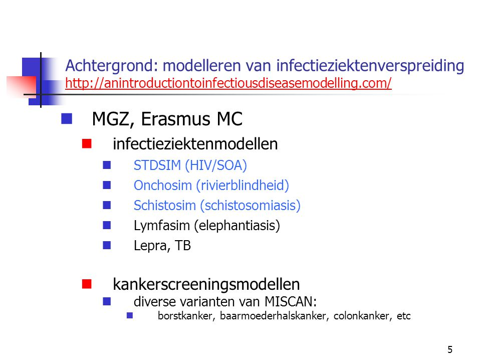 5 Achtergrond: modelleren van infectieziektenverspreiding http://anintroductiontoinfectiousdiseasemodelling.com/ http://anintroductiontoinfectiousdise
