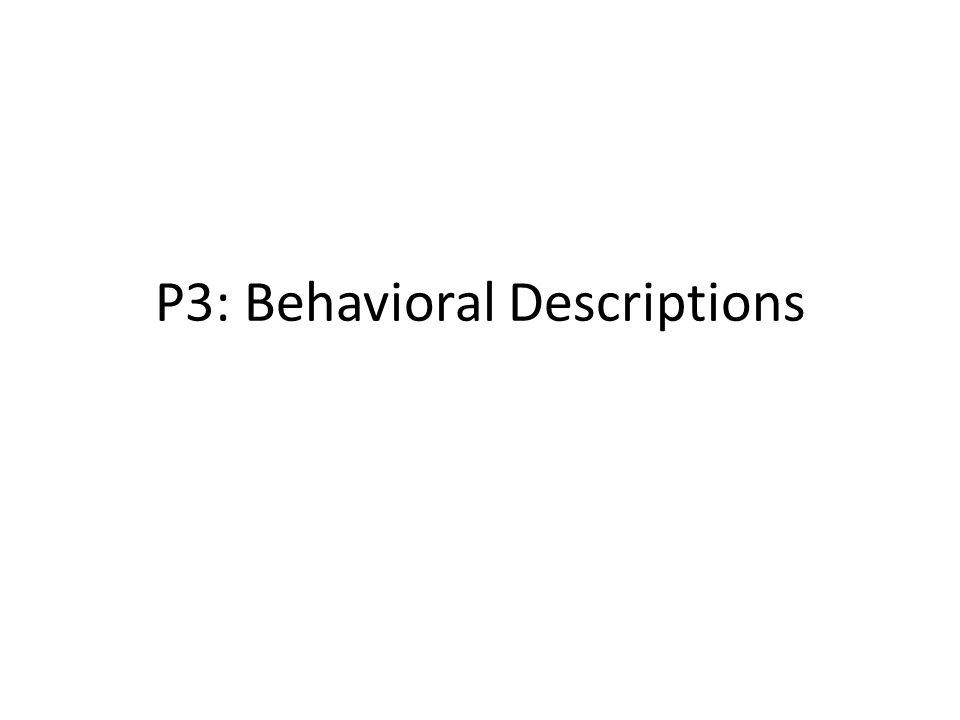 P3: Behavioral Descriptions