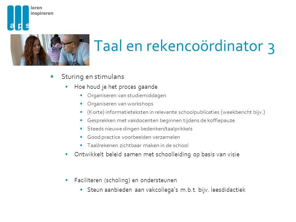 Sturing en stimulans Hoe houd je het proces gaande Organiseren van studiemiddagen Organiseren van workshops (Korte) informatieteksten in relevante sch