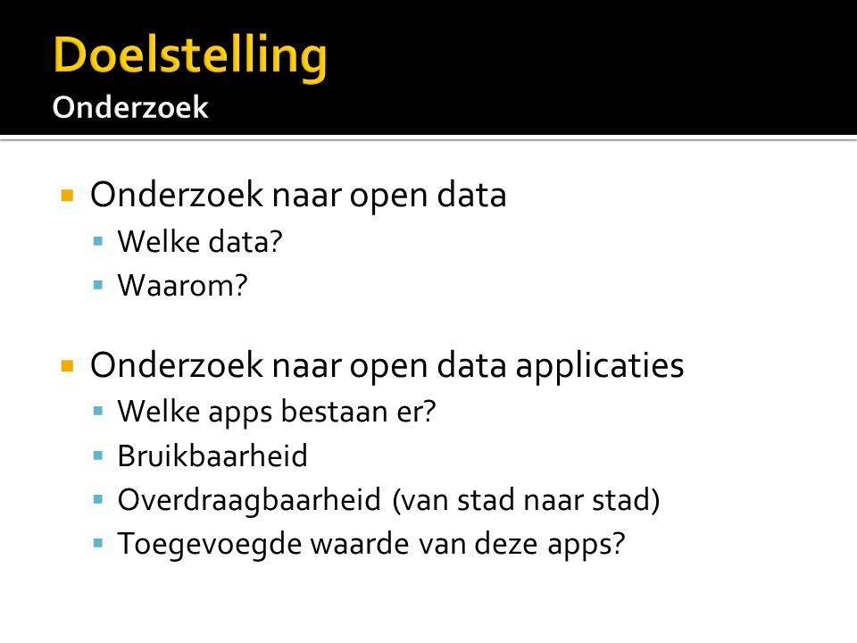  Onderzoek naar open data  Welke data.  Waarom.
