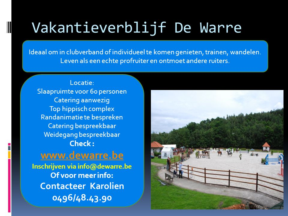 Vakantieverblijf De Warre Ideaal om in clubverband of individueel te komen genieten, trainen, wandelen.