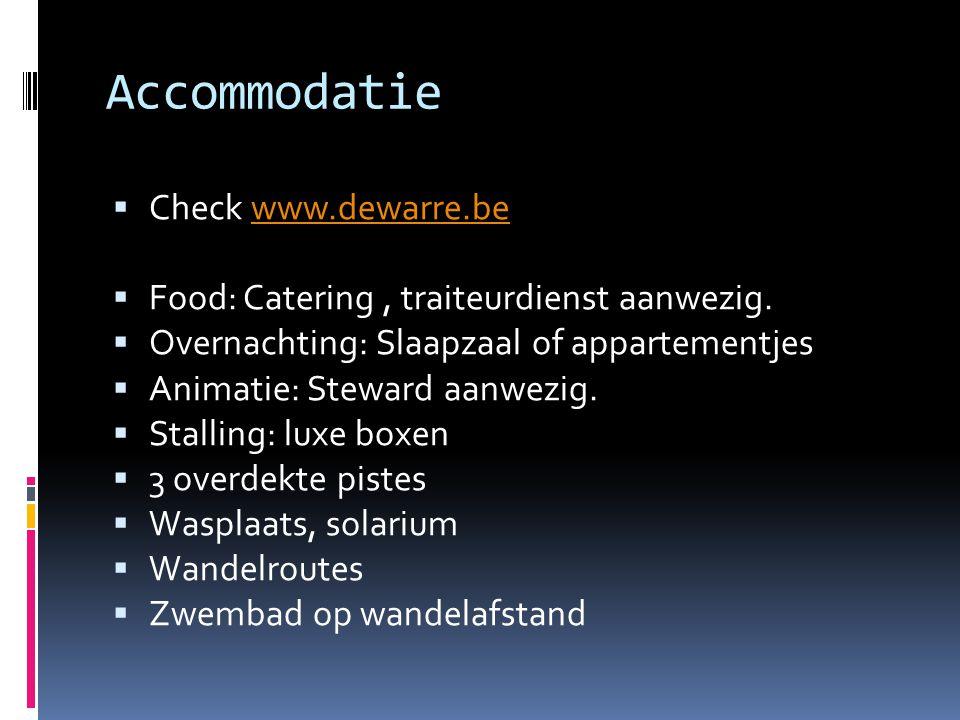 Accommodatie  Check www.dewarre.bewww.dewarre.be  Food: Catering, traiteurdienst aanwezig.  Overnachting: Slaapzaal of appartementjes  Animatie: S