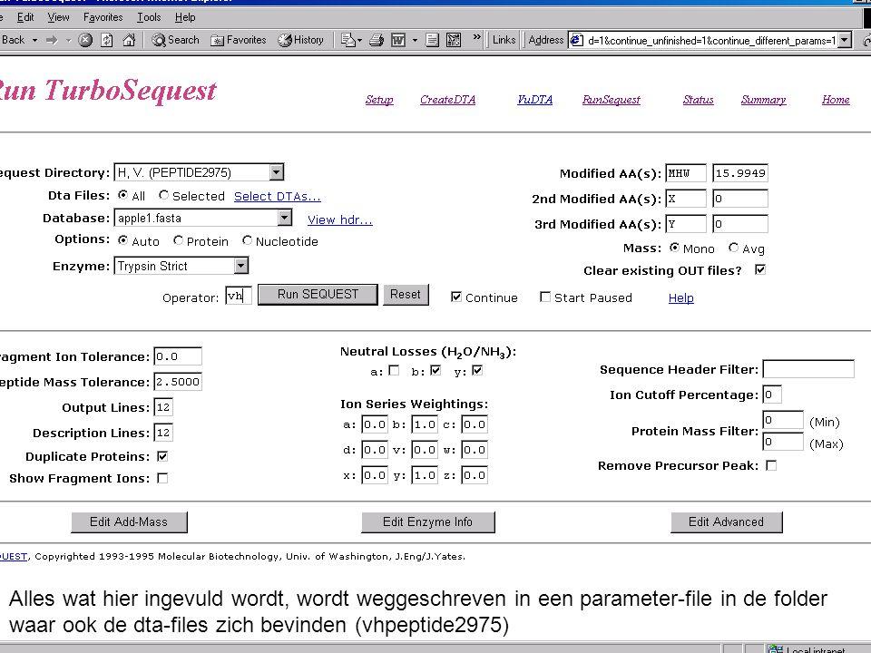 Alles wat hier ingevuld wordt, wordt weggeschreven in een parameter-file in de folder waar ook de dta-files zich bevinden (vhpeptide2975)