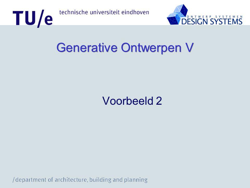 Generative Ontwerpen V Voorbeeld 2