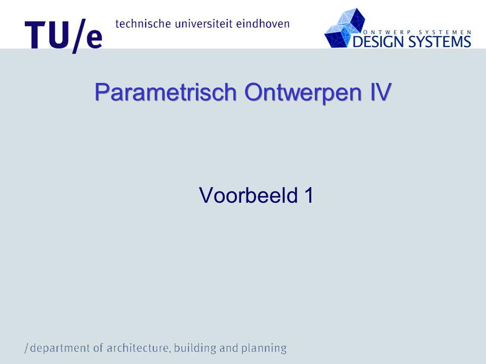 Parametrisch Ontwerpen IV Voorbeeld 1