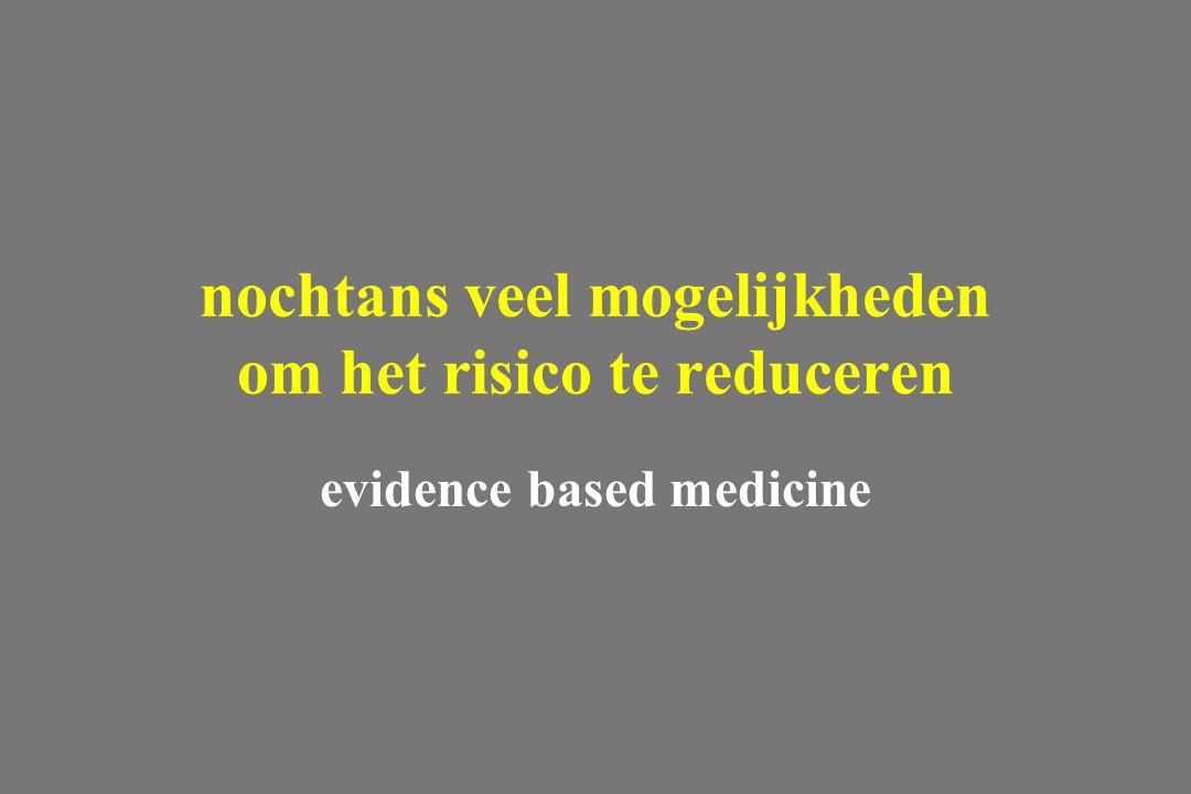 evidence based medicine nochtans veel mogelijkheden om het risico te reduceren