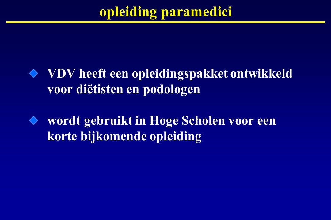 VDV heeft een opleidingspakket ontwikkeld voor diëtisten en podologen wordt gebruikt in Hoge Scholen voor een korte bijkomende opleiding opleiding par