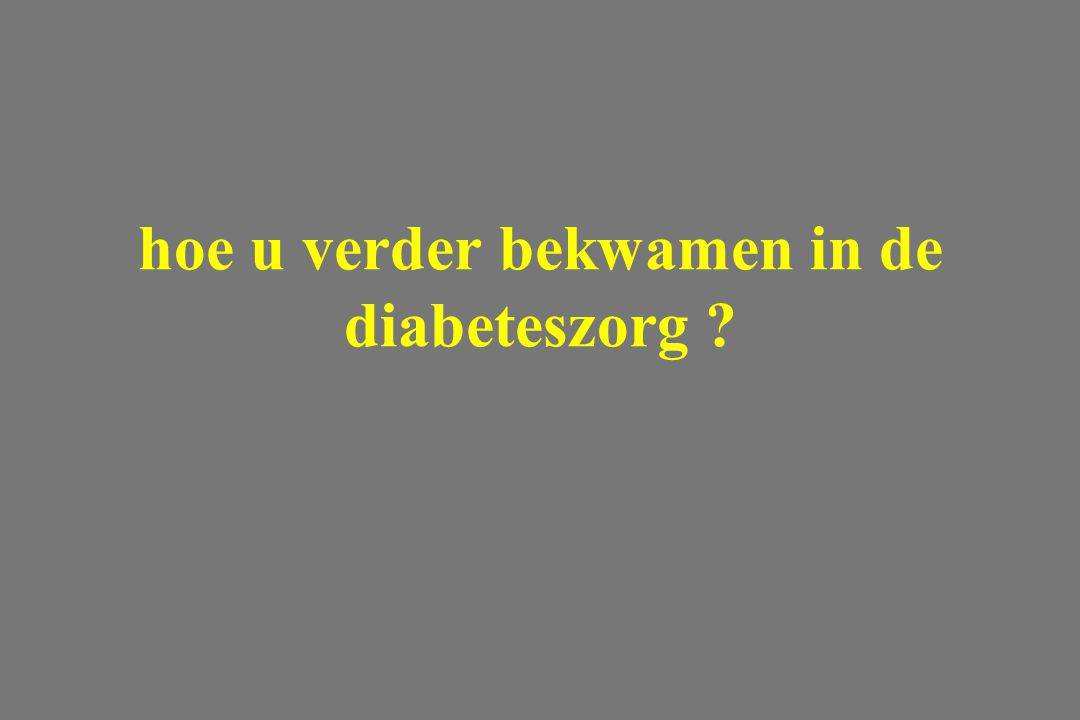 hoe u verder bekwamen in de diabeteszorg ?