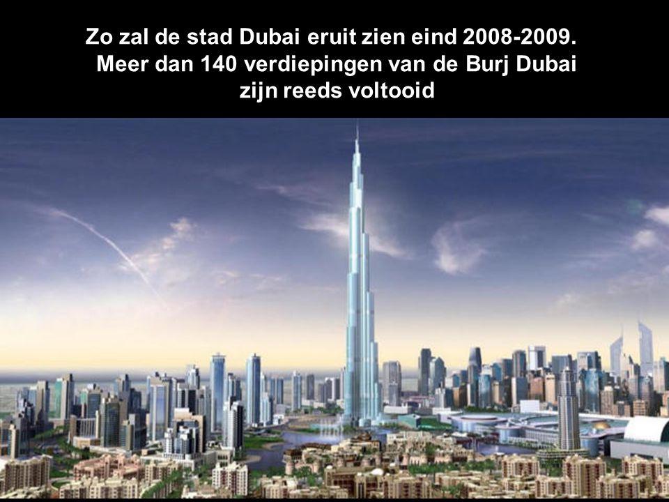 In 2005 begon de bouw van de Burj Dubai, voorzien te zijn voltooid in 2008. Met een hoogte van meer dan 800 meters, zal het het hoogste ter wereld zij