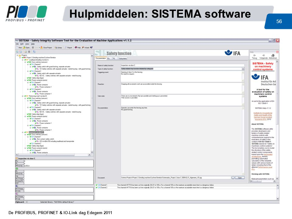 De PROFIBUS, PROFINET & IO-Link dag Edegem 2011 56 Hulpmiddelen: SISTEMA software