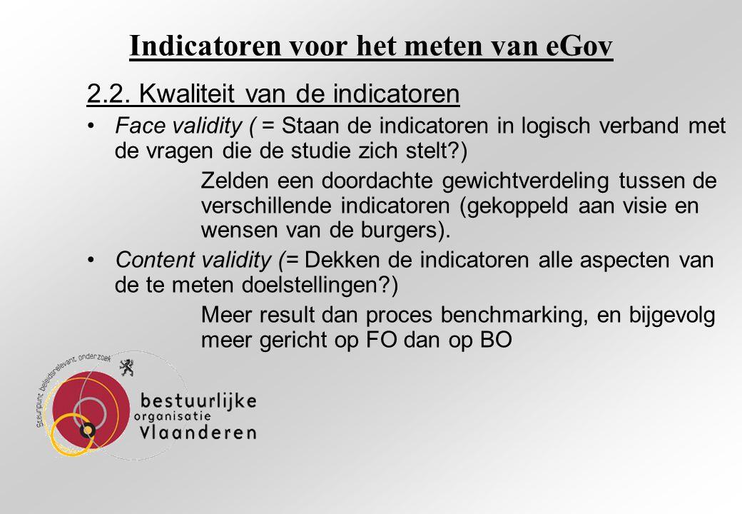 2.2. Kwaliteit van de indicatoren Face validity ( = Staan de indicatoren in logisch verband met de vragen die de studie zich stelt?) Zelden een doorda