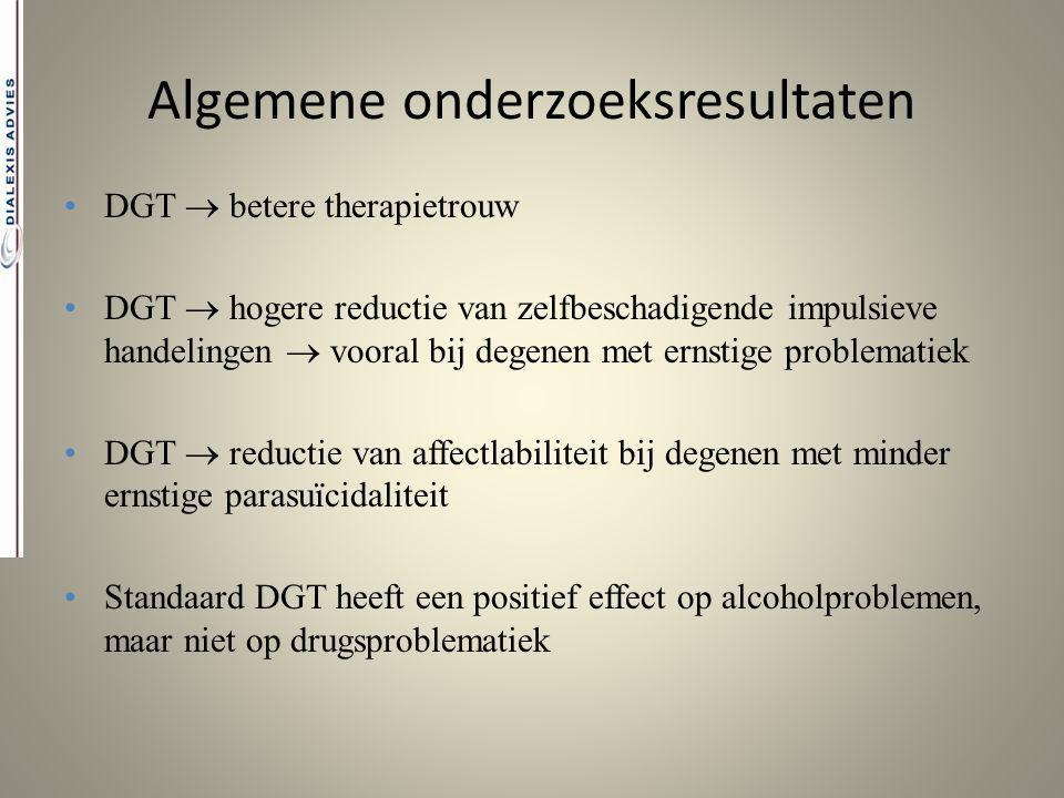 Algemene onderzoeksresultaten DGT  betere therapietrouw DGT  hogere reductie van zelfbeschadigende impulsieve handelingen  vooral bij degenen met e