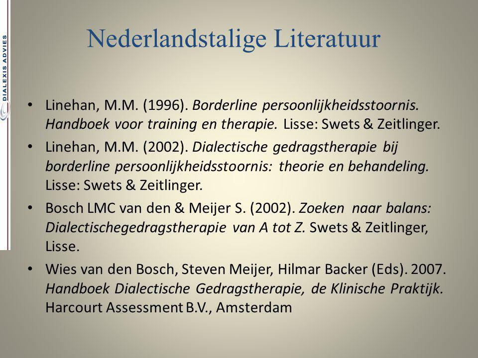 Linehan, M.M. (1996). Borderline persoonlijkheidsstoornis. Handboek voor training en therapie. Lisse: Swets & Zeitlinger. Linehan, M.M. (2002). Dialec