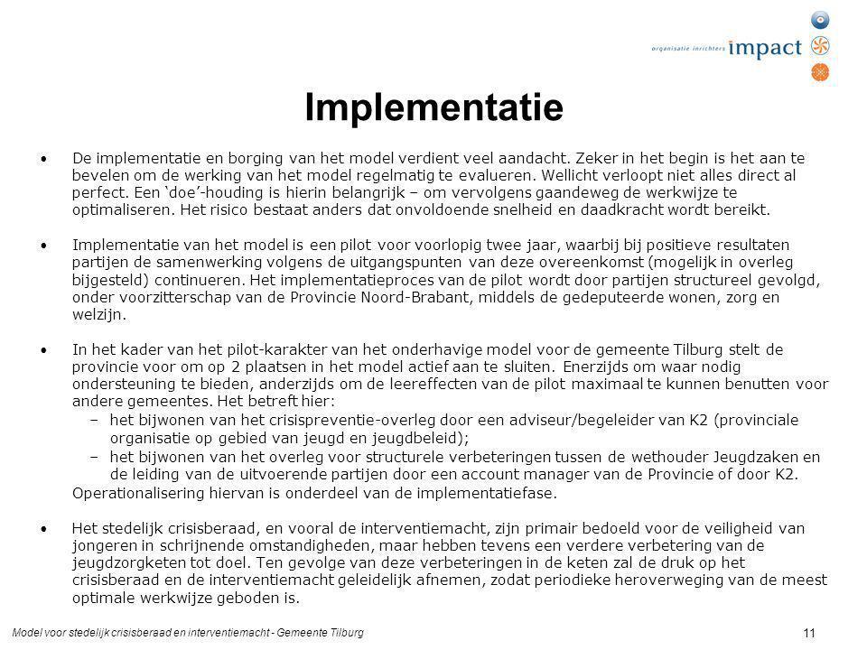 Model voor stedelijk crisisberaad en interventiemacht - Gemeente Tilburg 11 Implementatie De implementatie en borging van het model verdient veel aand