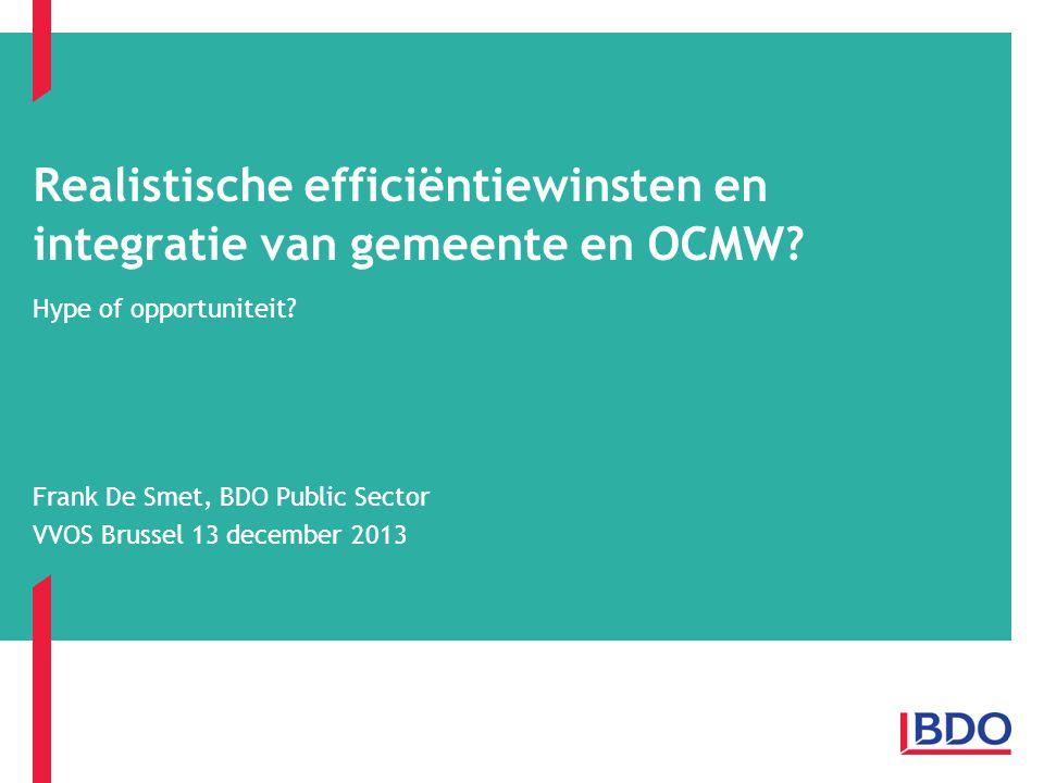 VVOS – 13 december 2013 Page 2 BDO Public Sector Team van 20-tal personen (Antwerpen en Gent) Belangrijke speler in steden en gemeenten én OCWM's Jarenlange ervaring in organisatiestudies Focus op de publieke sector Kennis van strategisch, organisatie-, HR- & financieel management Begeleiden van veranderingstrajecten = kerntaak Inhoud Pragmatische aanpak Maatwerk Aandacht voor terugkoppeling (kernteam, dialoogwerkgroepen,…) Creëren van betrokkenheid bij personeel (draagvlak) Stijl
