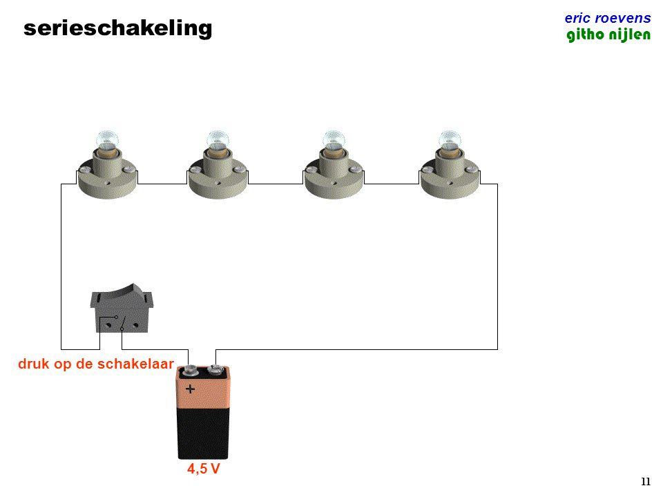 11 serieschakeling eric roevens githo nijlen 4,5 V druk op de schakelaar