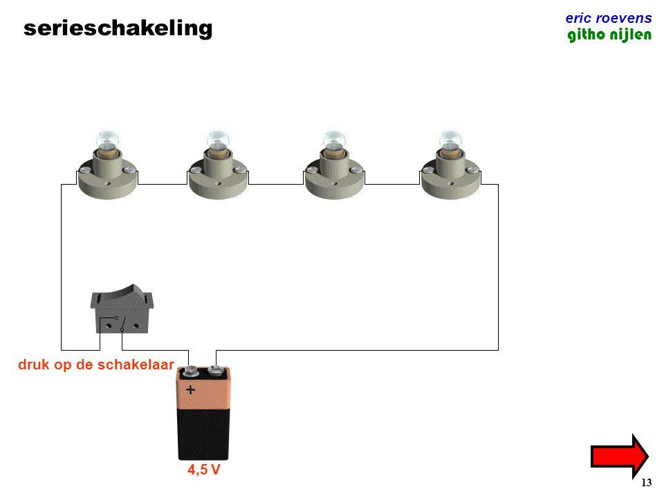 13 serieschakeling eric roevens githo nijlen 4,5 V druk op de schakelaar
