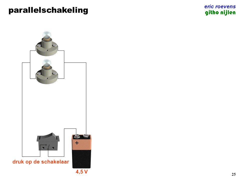 25 parallelschakeling eric roevens githo nijlen 4,5 V druk op de schakelaar