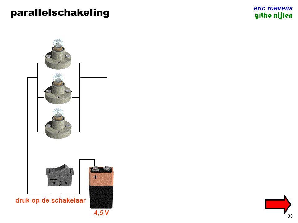 30 parallelschakeling eric roevens githo nijlen 4,5 V druk op de schakelaar
