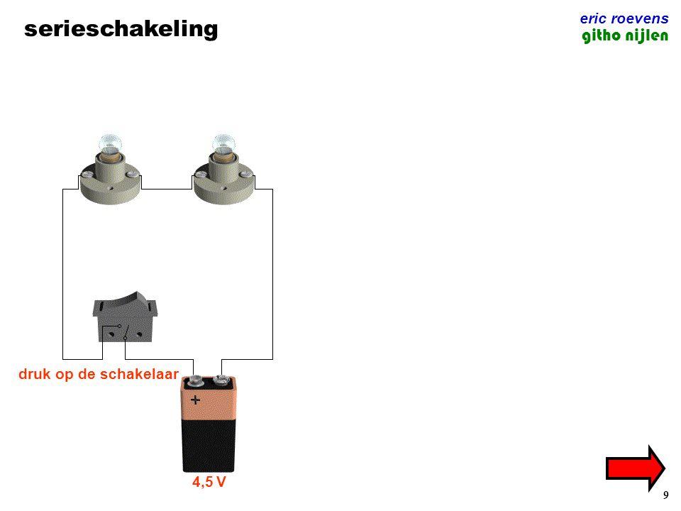 9 serieschakeling eric roevens githo nijlen 4,5 V druk op de schakelaar
