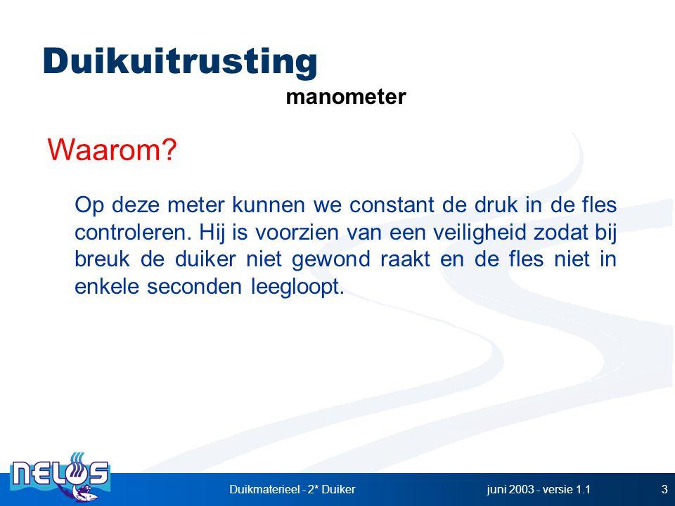 juni 2003 - versie 1.1Duikmaterieel - 2* Duiker14 Prijs Drukbestendigheid Waterdicht.