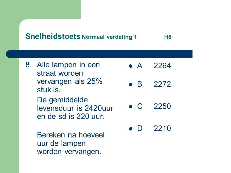 Snelheidstoets Normaal verdeling 1 H5 9Welke beweringen zijn waar .